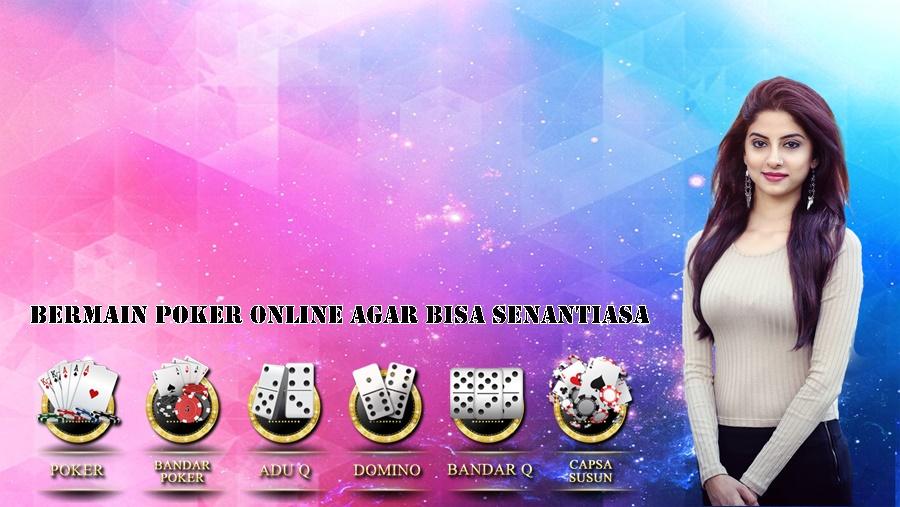 Bermain Poker Online Agar Bisa Senantiasa